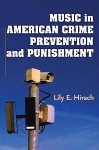 Music in American Crime Prevention and Punishment (inbunden)
