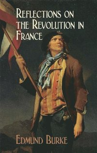 Reflections on the Revolution in France (e-bok)