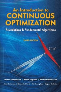An Introduction to Continuous Optimization: Foundations and Fundamental Algorithms, Third Edition (häftad)