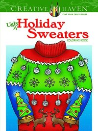 Creative Haven Ugly Holiday Sweaters Coloring Book (häftad)