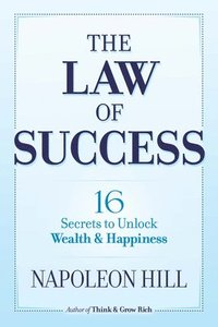 The Law of Success: 16 Secrets to Unlock Wealth and Happiness (häftad)