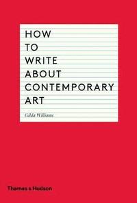 How to Write About Contemporary Art (häftad)