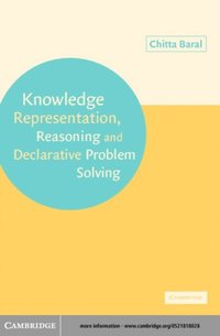 Knowledge Representation, Reasoning and Declarative Problem Solving (e-bok)