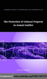 Protection of Cultural Property in Armed Conflict (e-bok)