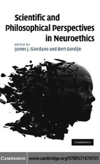 Scientific and Philosophical Perspectives in Neuroethics (e-bok)