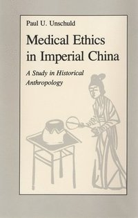 Medical Ethics in Imperial China (inbunden)
