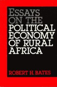 Essays on the Political Economy of Rural Africa (häftad)
