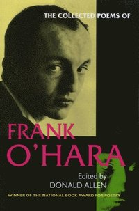 The Collected Poems of Frank O'Hara (häftad)