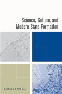 Science, Culture, and Modern State Formation (inbunden)