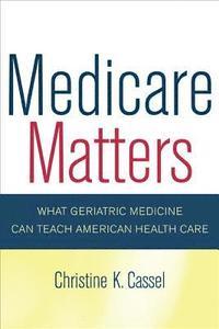 Medicare Matters - Christine K Cassel - Häftad (9780520251564)  5985f6ebeec42