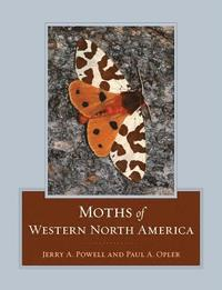 Moths of Western North America (inbunden)