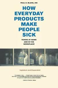 How Everyday Products Make People Sick, Updated and Expanded (häftad)