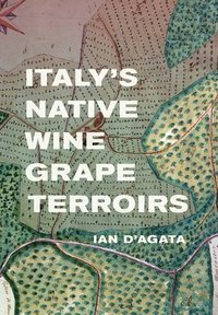 Italy's Native Wine Grape Terroirs (inbunden)