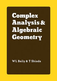Complex Analysis and Algebraic Geometry (häftad)