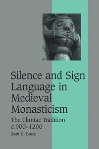 Silence and Sign Language in Medieval Monasticism (häftad)