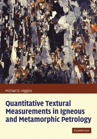Quantitative textural measurements in igneous and metamorphic petrology pdf