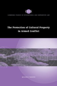 The Protection of Cultural Property in Armed Conflict (häftad)
