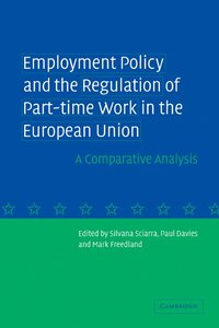 Employment Policy and the Regulation of Part-time Work in the European Union (häftad)