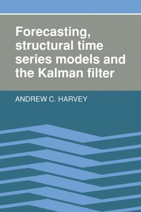 Forecasting, Structural Time Series Models and the Kalman Filter (häftad)