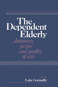 The Dependent Elderly (inbunden)