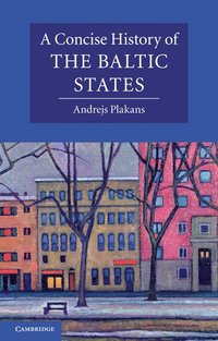 A Concise History of the Baltic States (häftad)