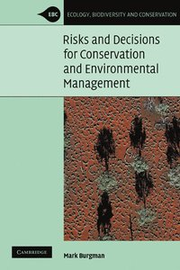 Risks and Decisions for Conservation and Environmental Management (häftad)