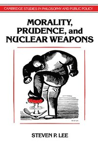 Morality, Prudence, and Nuclear Weapons (häftad)