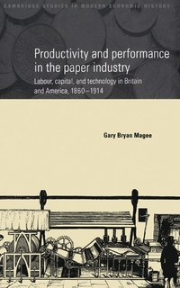 Productivity and Performance in the Paper Industry (inbunden)