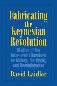 Fabricating the Keynesian Revolution (häftad)