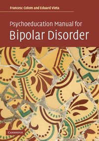 Psychoeducation Manual for Bipolar Disorder (häftad)