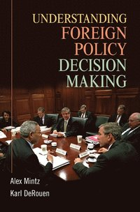 Understanding Foreign Policy Decision Making (häftad)