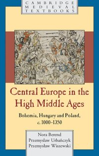 Central Europe in the High Middle Ages (häftad)