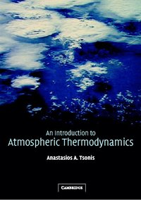atmospheric thermodynamics Yet water vapor plays vital roles in atmospheric thermodynamics and kinetics  convective weather systems and storms in a dry atmosphere.