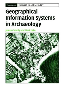Geographical Information Systems in Archaeology (häftad)