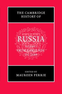 The Cambridge History of Russia: Volume 1, From Early Rus' to 1689 (inbunden)