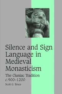 Silence and Sign Language in Medieval Monasticism (inbunden)