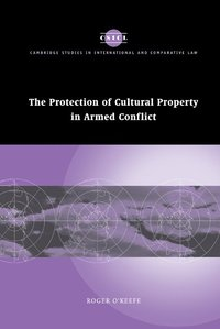 The Protection of Cultural Property in Armed Conflict (inbunden)