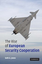 The Rise of European Security Cooperation (inbunden)