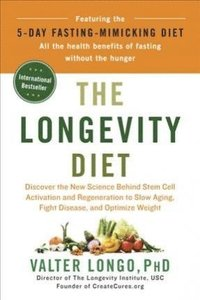 The Longevity Diet: Discover the New Science Behind Stem Cell Activation and Regeneration to Slow Aging, Fight Disease, and Optimize Weigh (inbunden)