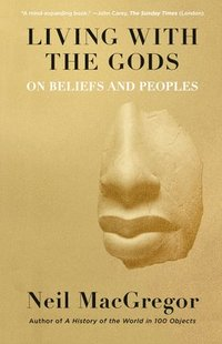 Living with the Gods: On Beliefs and Peoples (häftad)