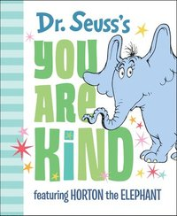 Dr. Seuss's You Are Kind (inbunden)