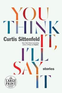 You Think It, I'll Say It: Stories (häftad)