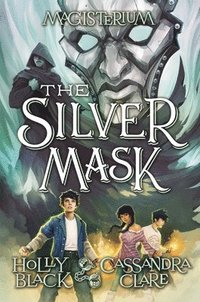 The Silver Mask (Magisterium, Book 4), Volume 4 (inbunden)