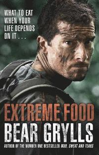 Extreme Food - What to eat when your life depends on it... (häftad)
