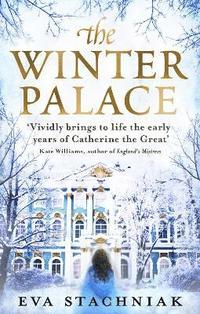 The Winter Palace (A novel of the young Catherine the Great) (häftad)