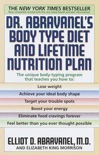 Dr  Abravanel's Body Type Diet and Lifetime Nutrition Plan av Elliot  Abravanel, Elizabeth King Morrison (Häftad)
