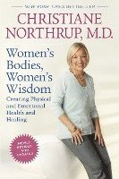Women's Bodies, Women's Wisdom: Creating Physical and Emotional Health and Healing (häftad)