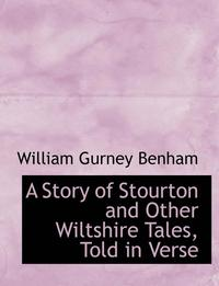 A Story of Stourton and Other Wiltshire Tales, Told in Verse (häftad)