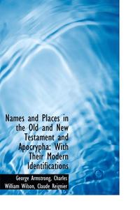 Names And Places In The Old And New Testament And Apocrypha (inbunden)