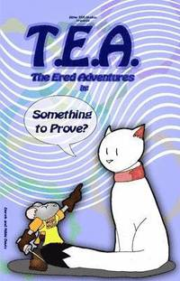 T.E.A. The Ered Adventures in Something to Prove (häftad)